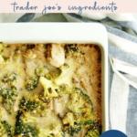 6 ingredient trader joe's recipe - chicken broccoli quinoa casserole - easy healthy - pinterest