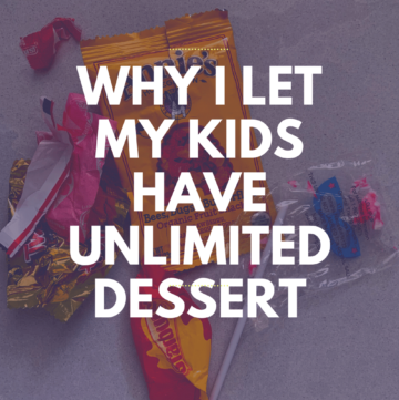 "image that says "" why I let my kids have unlimited dessert"""