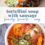 Creamy tortellini soup Italian sausage - pinterest
