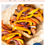 Sausage peppers and onions in oven - pinterest