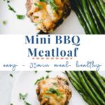 Mini BBQ Meatloaf Meal - 10 min prep - weeknight dinner - easy - pinterest